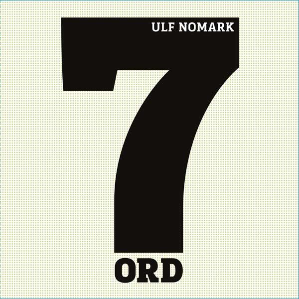 7 ord (stämfiler) av Ulf Nomark