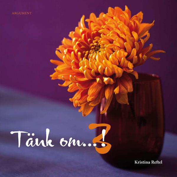 Tänk om...! 3 av Kristina Reftel