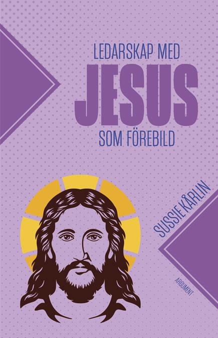 Ledarskap med Jesus som förebild av Sussie Kårlin
