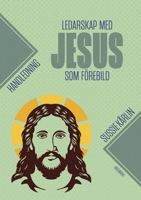 Ledarskap med Jesus som förebild – handledning av Sussie Kårlin
