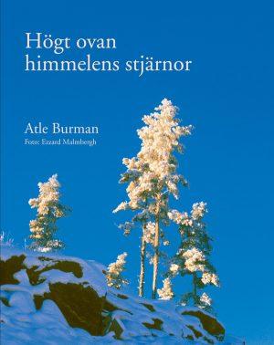 Högt ovan himmelens stjärnor av Atle Burman