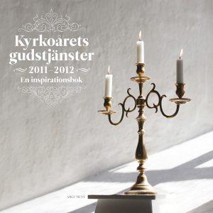 Kyrkoårets gudstjänster 2011/2012