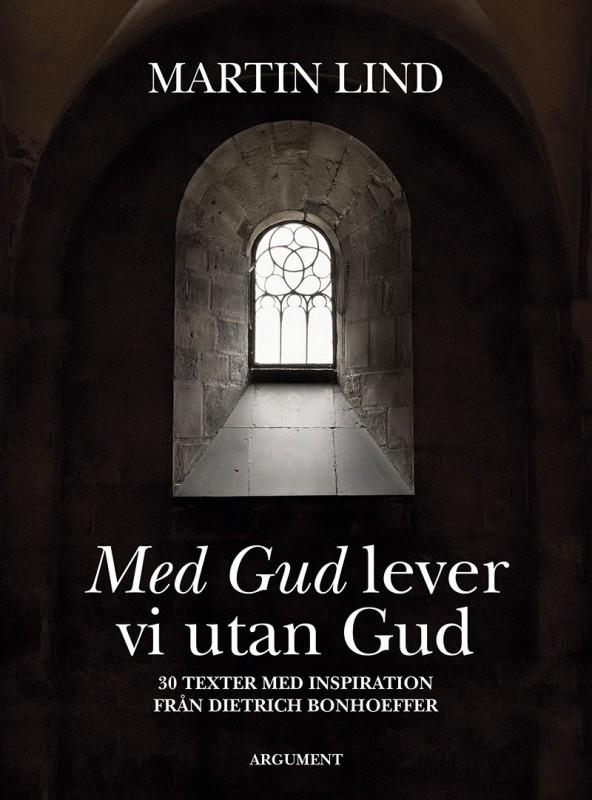 Med Gud lever vi utan Gud av Martin Lind