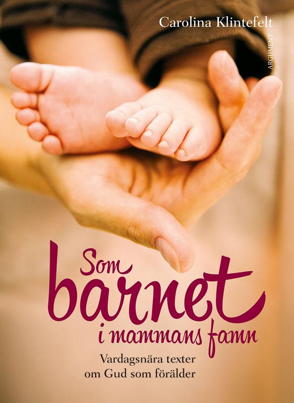 Som barnet i mammans famn (e-bok)